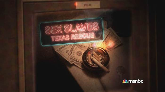 Msnbc sex slaves in texas